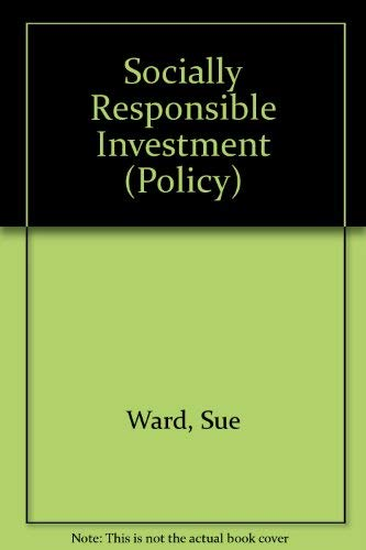 Socially Responsible Investment (Policy) (0907164684) by Ward, Sue