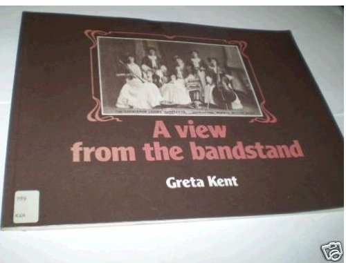 A View from the Bandstand: Greta Kent