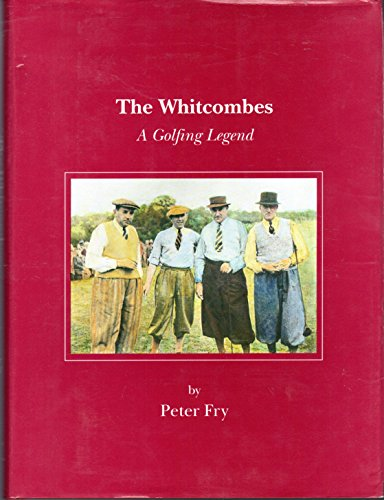 The Whitcombes: A Golfing Legend (0907186408) by Fry, Peter