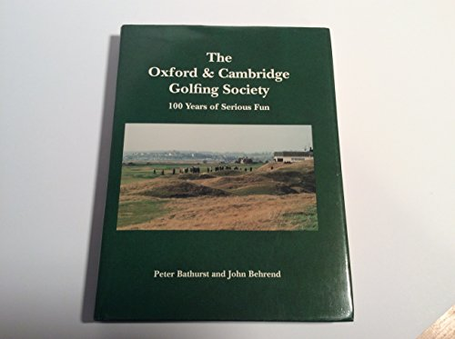 9780907186953: Oxford and Cambridge Golfing Society: 100 Years of Serious Fun