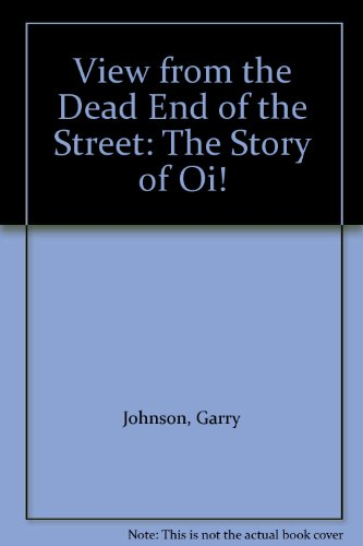 9780907188094: View from the Dead End of the Street: The Story of Oi!