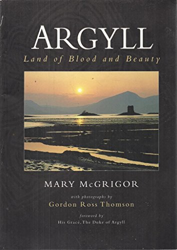 9780907200017: Argyll: Land of Blood and Beauty