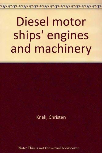 Diesel motor ships' engines and machinery: Knak, Christen
