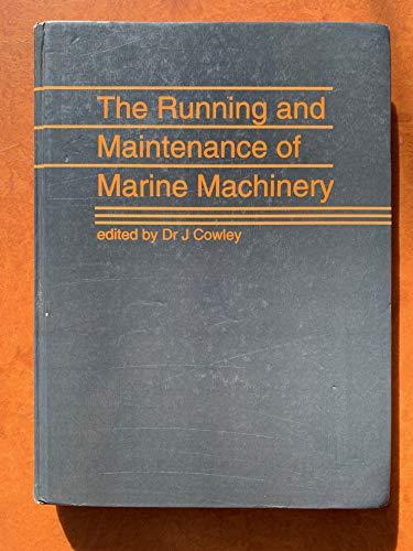 The running and maintenance of marine machinery