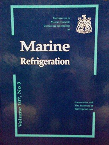 9780907206620: Marine refrigeration: London, U.K., 1 June 1995 (IMarE conference)