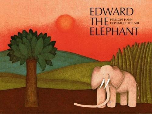 Edward the Elephant: Penelope Hann, Dominique Leclaire, Dominique Leclaire (Illustrator)