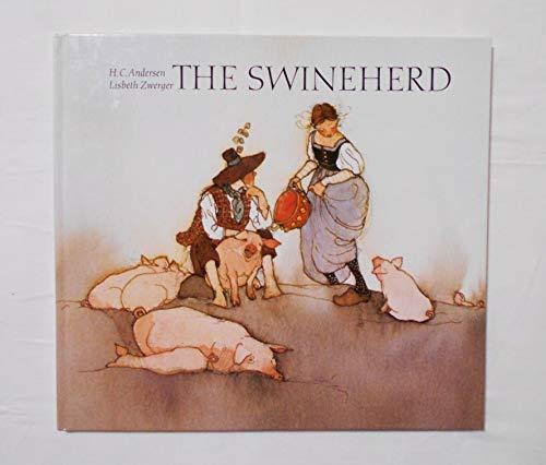 The Swineherd (Classic Editions of Fairy Tales): Hans Christian Andersen