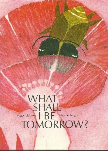 What Shall I be Tomorrow? (0907234518) by Aichinger, Helga; Blakeley, Peggy