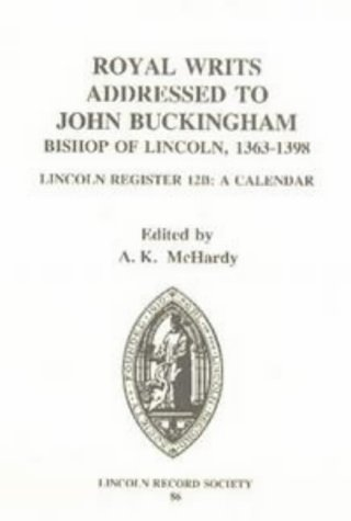 9780907239581: Royal Writs Addressed to John Buckingham, Bishop of Lincoln 1363-1398: Lincoln Register 12b, a Calendar
