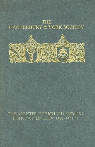 The Register of Richard Fleming, Bishop of Lincoln 1420-1431, Vol II.; Canterbury and York Society,...
