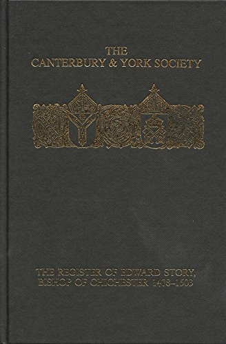 9780907239796: The Register of Edward Story, bishop of Chichester 1478-1503 (Canterbury & York Society)