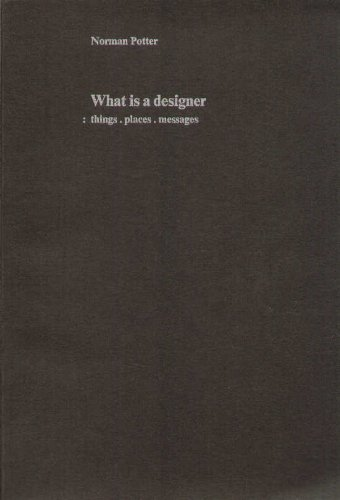 9780907259008: What Is a Designer?: Things, Places, Messages