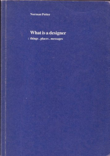 What is a designer? What is a designer?, Norman Potter, New, 9780907259039
