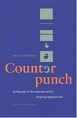 9780907259060: Counterpunch - Making Type in the 16th Century - Designing Typefaces Now /Anglais: Making Type in the Sixteenth Century, Designing Typefaces Now