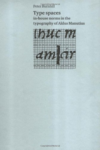 9780907259190: Type Spaces: In-house Norms in the Typography of Aldus Manutius