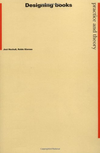 Designing Books: Practice and Theory: Jost Hochuli; Robin Kinross