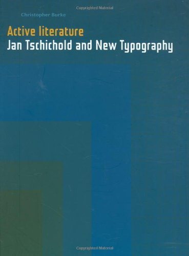 Active Literature Jan Tschichold and New Typography