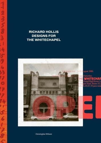 9780907259497: Richard Hollis Designs for the Whitechapel: Graphic Work for the Whitechapel Art Gallery, 1969-73 and 1978-85