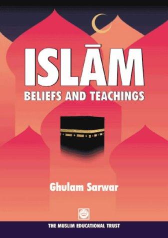 Islam Beliefs and Teachings: Sarwar, Ghulam