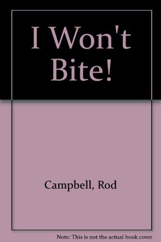 9780907264767: I Won't Bite