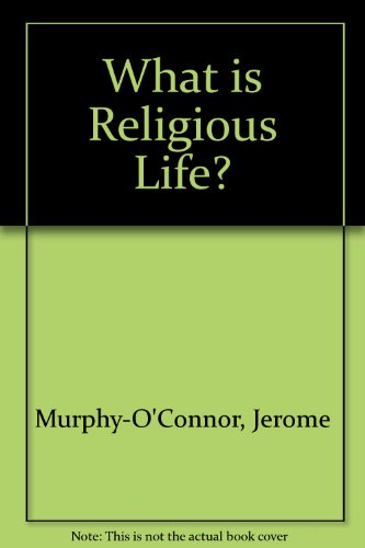 What Is Religious Life? (090727191X) by Jerome Murphy-O'Connor