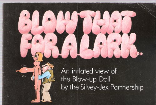 9780907280279: Blow That for a Lark: An Inflated View of the Blow-up Doll
