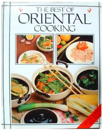 9780907305316: The Best of Oriental Cooking