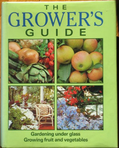 The Growers Guide: Gardening Under Glass, Growing: UNCREDITED