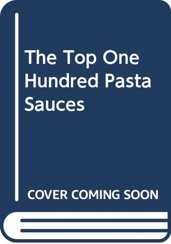 9780907305682: The Top One Hundred Pasta Sauces