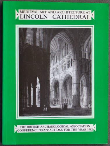 9780907307143: Medieval Art and Architecture at Lincoln Cathedral: v. 8: The British Archaeological Association Conference Transactions for the year 1982