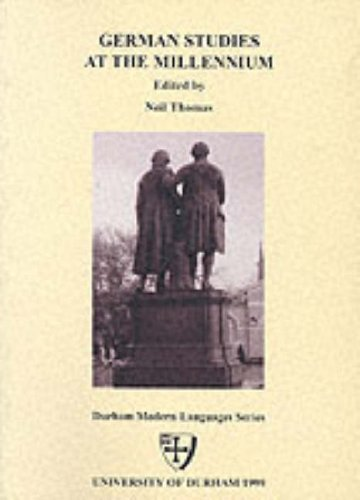 German Studies at the Millennium (English and German Edition) (0907310435) by Neil Thomas