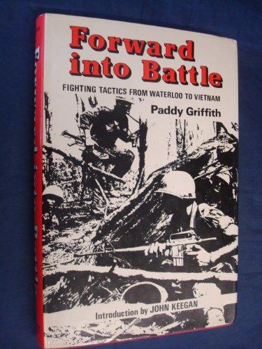 9780907319016: Forward into Battle: Fighting Tactics from Waterloo to Vietnam