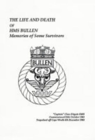 9780907322702: The Life and Death of HMS Bullen: Memories of Some Survivors