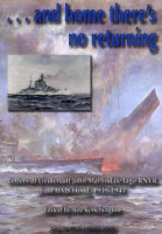 .and Home There's No Returning: Letters of Lieutenant John Martindale Iago RNVR from HMS