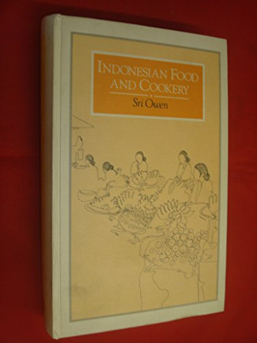 Indonesian Food and Cookery: Sri Owen