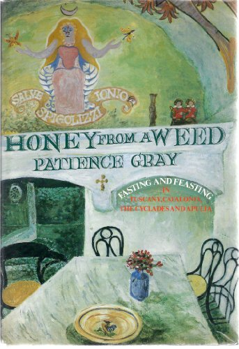9780907325307: Honey from a Weed: Fasting and Feasting in Tuscany, Catalonia, the Cyclades and Apulia