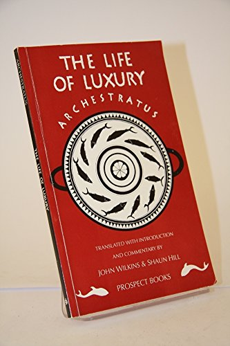 9780907325536: The Life of Luxury: Europe's Oldest Cookery Book (Greek Edition)