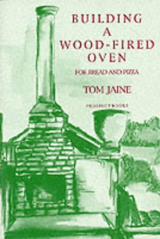 9780907325703: Building a Wood-Fired Oven for Bread and Pizza