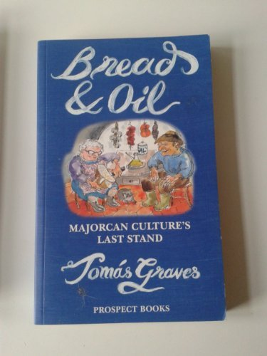 9780907325970: Bread and Oil: Majorcan Culture's Last Stand