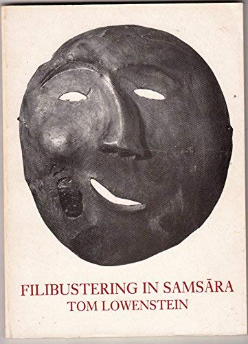 Filibustering in Samsara: Lowenstein, Tom