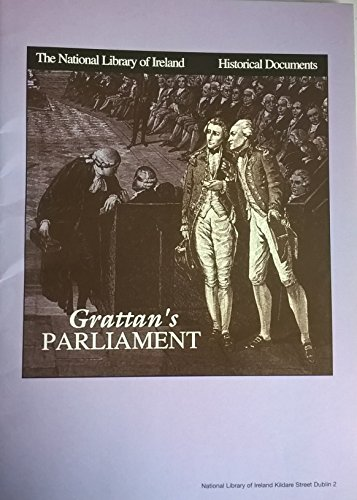 Grattan's Parliament: National Library of Ireland Historic Documents: National Library of ...