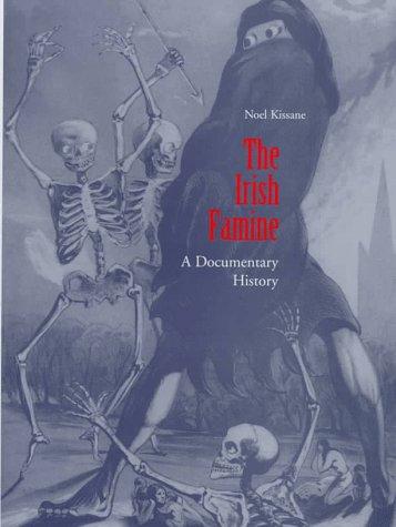 The Irish Famine: A Documentary History. (The Irish Studies Series)
