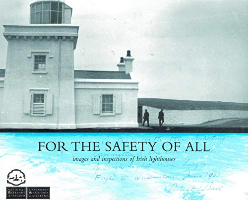 9780907328360: For the Safety of All: Images and Inspections of Irish Lighthouses
