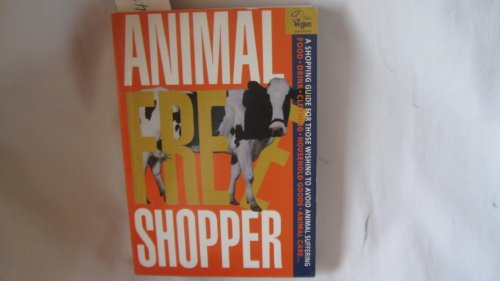 9780907337218: The Animal Free Shopper: Shopping Guide for Those Wishing to Avoid Animal Suffering (Vegan Society)