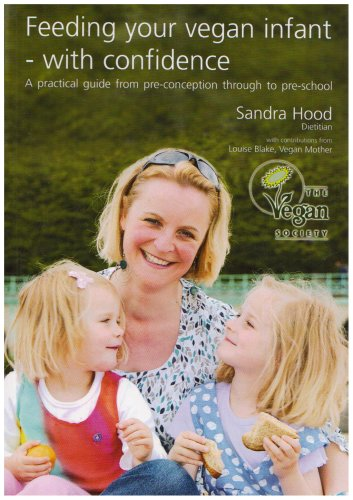 9780907337294: Feeding Your Vegan Infant with Confidence: a Practical Guide from Pre-conception Through to Pre-school