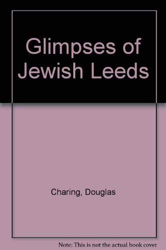 9780907339335: Glimpses of Jewish Leeds