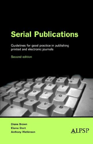 Serial Publications: Guidelines for Good Practice in Publishing Printed and Electronic Books: Diane...