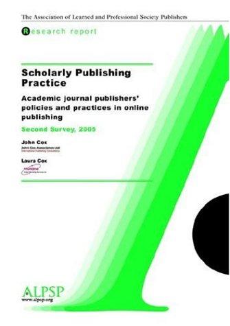 Scholarly Publishing Practice, Second Survey: Cox, John; Cox, Laura