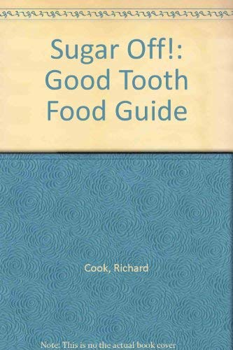 Sugar Off the Good Tooth Guide