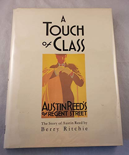 9780907383024 A Touch Of Class Story Of Austin Reed Abebooks Ritchie Berry 0907383025